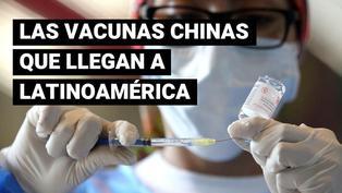 COVID-19: ¿Qué vacunas chinas están llegando a Latinoamérica?
