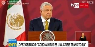 "Coronavirus: Presidente de México dice que COVID-19 es una ""crisis transitoria"""