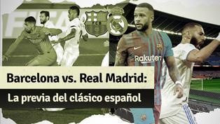 Mira la previa del clásico español entre Barcelona vs. Real Madrid