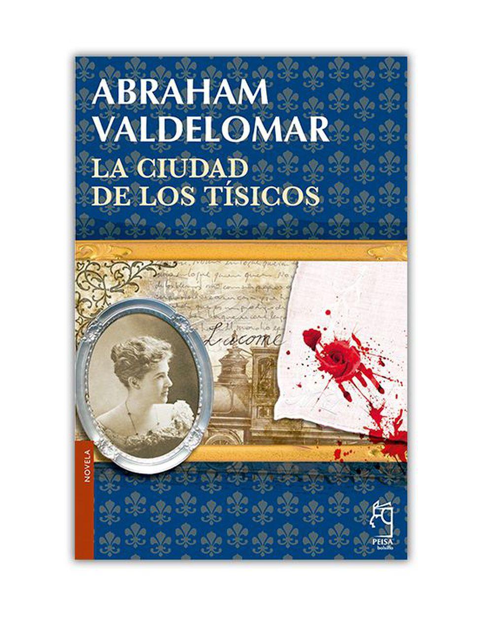 """""""La ciudad de los tísicos"""", novela breve de Abraham Valdelomar, fue escrita en el año 1910 y publicada en Lima, en doce entregas de la revista Variedades, entre el 24 de junio y el 16 de septiembre de 1911. (Foto: Portada del libro editado por Peisa)"""