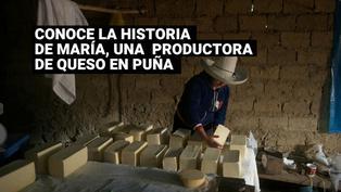 La historia de María Dorlisa, una humilde productora de queso en Puña