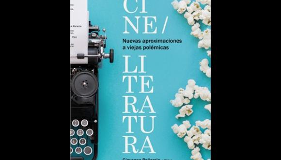"""""""Cine/Literatura. Nuevas aproximaciones a viejas polémicas"""" - Giovanna Pollarolo. (Foto: Difusión)"""