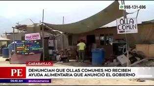 Carabayllo: denuncian que ollas comunes no reciben ayuda prometida por el Gobierno