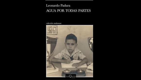 """Agua por todas partes"" - Leonardo Padura. (Foto: Difusión)."