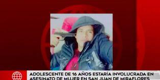 Menor de 16 años estaría involucrada en asesinato de mujer en San Juan de Miraflores