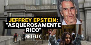Jeffrey Epstein: El hombre de la serie documental de Netflix de la que todo el mundo habla
