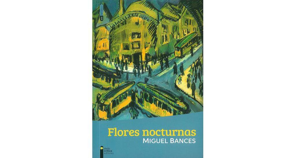 FLORES NOCTURNAS, de Miguel Bances.