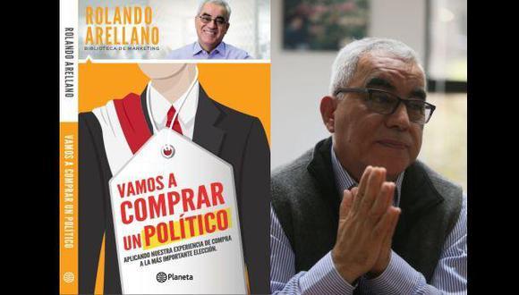 Comprar y vender un político, por Rolando Arellano