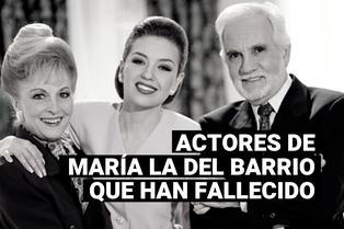 """Estos son los actores de """"María, la del barrio"""" que ya fallecieron"""