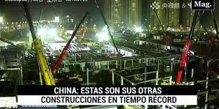 China: Estas son sus otras construcciones en tiempo récord