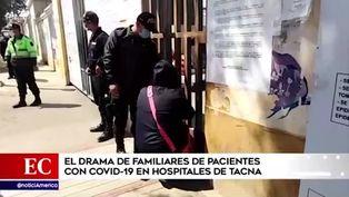 Tacna: familias suplican a hospitales por información de sus seres queridos