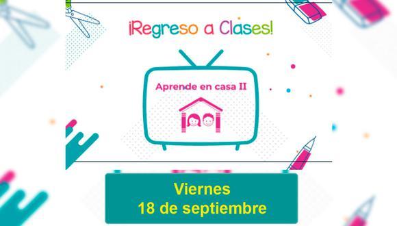Todo lo que debes saber sobre el dictado de clases de la Semana 4 correspondiente al viernes 18 de septiembre (Foto: SEP / EC)