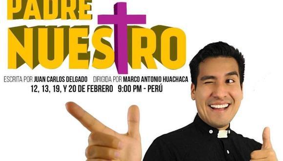 """""""Padre Nuestro"""": puesta en escena escrita por Juan Carlos Delgado y dirigida por Marco Antonio Huachaca."""