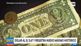 Tipo de cambio del dólar registró alza histórica de S/3.67