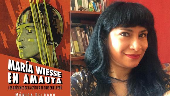 """La periodista y crítica de cine Mónica Delgado acaba de presentar su primer libro: """"María Wiesse en Amauta. Los orígenes de la crítica de cine en el Perú"""" (Imagen: composición de la portada del libro y foto del archivo personal de la autora)"""
