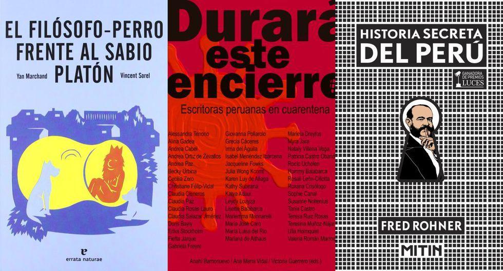 """Recomendados de la semana: """"Durará este encierro"""", """"Historia secreta del Perú"""" y """"El filósofo perro frente al sabio Platón""""."""