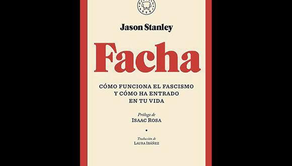 """En """"Facha: Cómo funciona el fascismo y cómo ha entrado en tu vida"""", Jason Stanley sostiene una idea que se dedica a desarrollara lo largo de su ensayo: todo fascismo tiene como uno de sus centros gravitantes la defensa de la familia patriarcal. (Imagen: Blackie Books)"""