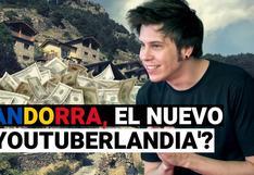 El Rubius se muda a Andorra: ¿Por qué los youtubers prefieren un país aislado en las montañas?