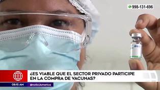 Coronavirus en Perú: ¿es conveniente que el sector privado compre vacunas?