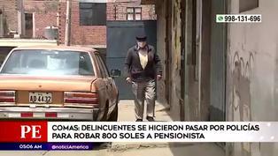 Comas: delincuentes se hacen pasar por policías y roban 800 soles a pensionista