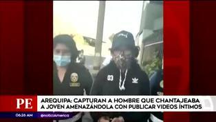 Arequipa: capturan a sujeto que extorsionaba a joven con material íntimo