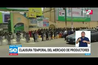 Clausuran temporalmente Mercado de Productores de Santa Anita