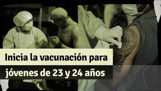 COVID-19: lo que debes saber sobre la vacunación de personas de 23 y 24 años en Lima y Callao