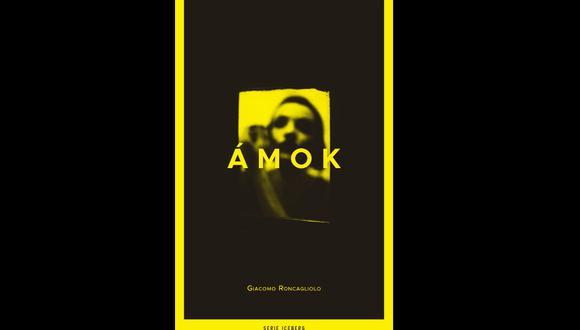 """""""Amok"""" de Giacomo Roncagliolo (Foto: Difusión)"""