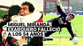 El fútbol peruano está de luto: Miguel Miranda falleció a los 54 años