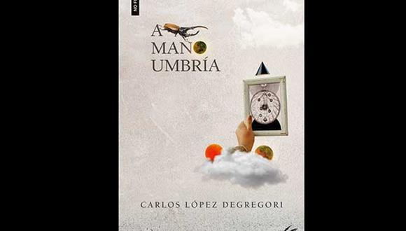 """""""A mano umbría"""" - Carlos López Degregori. (Foto: Difusión)"""