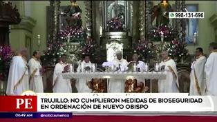 Trujillo: Arzobispado realiza ceremonia sin seguir protocolos de bioseguridad