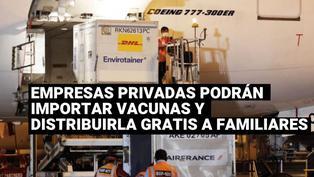 Poder Judicial autoriza importar vacunas COVID-19 a empresas privadas