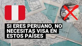 Estos son los 74 países a los que un peruano puede viajar sin necesidad de una visa