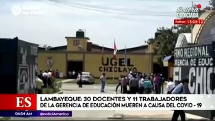 Lambayeque: 30 docentes han muerto a causa del COVID-19