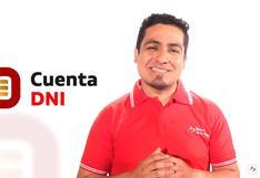 Cuenta DNI: requisitos, fechas de activación y cómo usarla para cobrar el Bono Yanapay