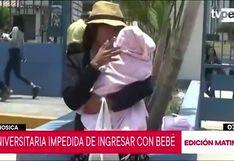 Estudiante denuncia que es discriminada por asistir a la universidad con su bebé en brazo