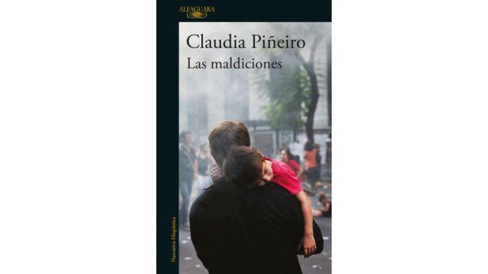 """Portada de """"Las maldiciones"""" (Alfaguara, 2017), el último libro de Claudia Piñeiro."""
