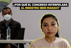 La pregunta del día: ¿Por qué el Congreso interpelará al ministro Iber Maraví?