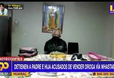Huaral: Policía captura a padre e hija acusados de vender droga vía Whatsapp