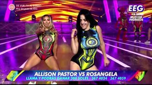 EEG: Mira el versus entre Allison Pastor y Rosángela Espinoza