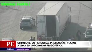 Intervienen a 20 personas que pretendían viajar en camión frigorífico de Chimbote a Lima