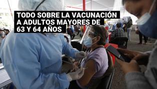 Vacuna Covid-19: Lo que se conoce sobre la vacunación a adultos mayores de 63 y 64 años