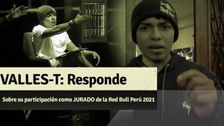 VALLES-T RESPONDE sobre su participación como JURADO de laRed Bull Perú 2021