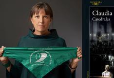"""Claudia Piñeiro: """"En 'Catedrales' hay un tema con la religión y eso sí tiene que ver con mi activismo"""""""