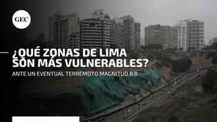 Sismo en Lima: ¿Qué distritos de la capital son los más vulnerables ante un eventual sismo de gran magnitud?