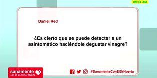 Salud: Dr Huerta explica la verdad acerca de desgustar vinagre para detectar un asintomático