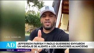 Paolo Guerrero y Jefferson Farfán se unen en alentador mensaje a Alianza Lima