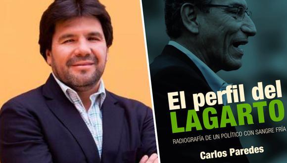 """El periodista Carlos Paredes acaba de publicar el libro """"El perfil del lagarto"""" (Editorial Planeta/2021), donde revela hechos no conocidos del comportamiento de Martín Vizcarra. Aquí un adelanto exclusivo de su investigación."""