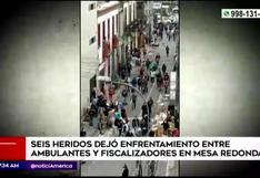 Mesa Redonda: Enfrentamiento entre fiscalizadores y ambulantes dejó seis heridos