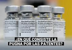 Vacunas contra la COVID-19: ¿En qué consiste la pugna por las patentes y qué dice el Perú sobre esto?